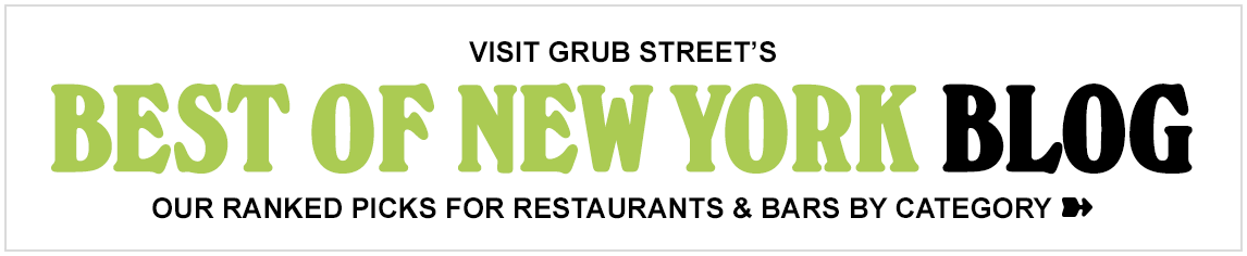 Visit Grub Street's Best of New York Blog