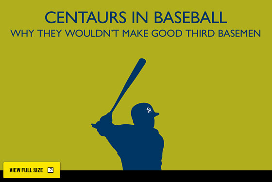 c524a1e61 Why Centaurs Wouldn t Make Good Third Basemen -- The Sports Section