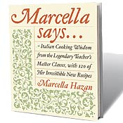 Marcella Hazan's Cookbook, Marcella Says...